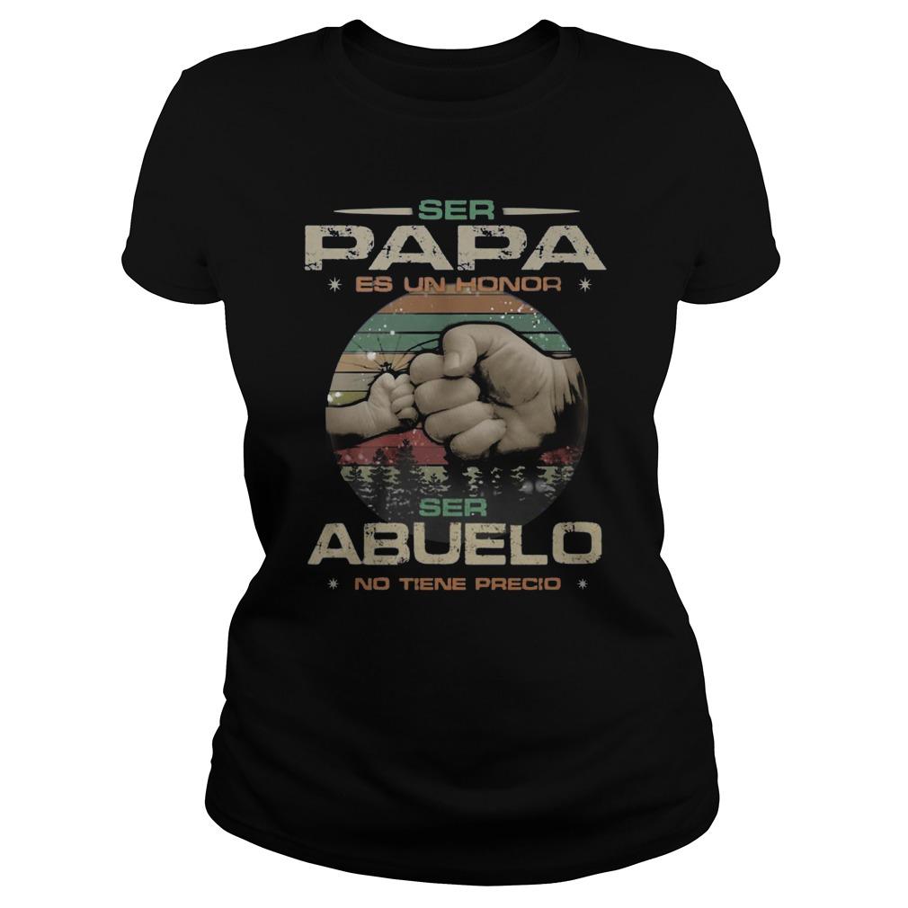 Ser Papa Es Un Honor Ser Abuelo No Tiene Precio Ladies Shirt