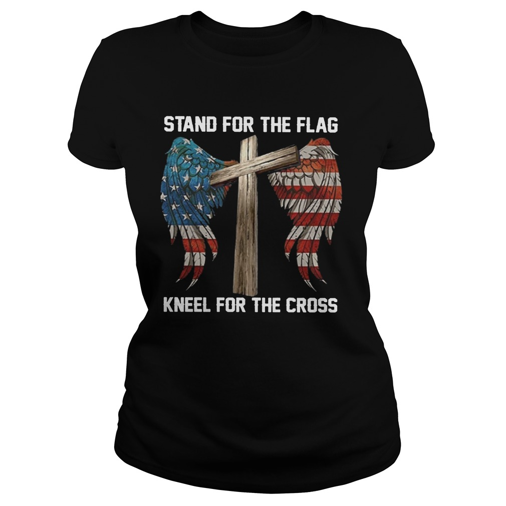 Stand For The Flag Kneel For The Cross Ladies Shirt