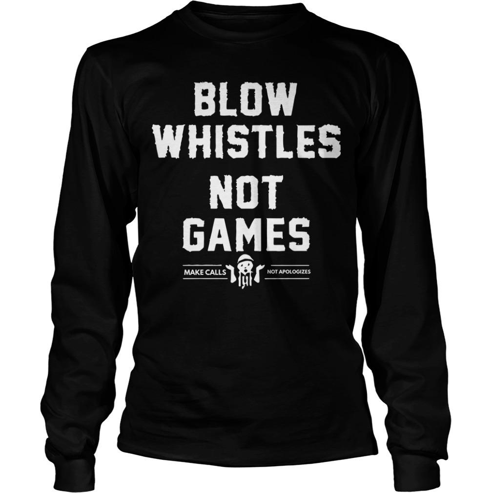 Cam Jordan Blow Whistles Not Games Longsleeve Tee