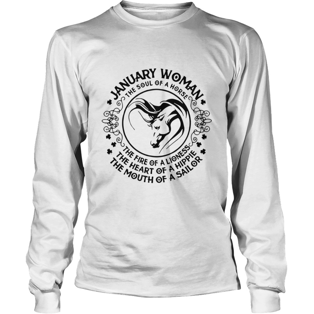 January Woman The Soul Of A Horse Fire Of Lioness Heart Of Hippie Mouth Of Sailor Longsleeve Tee