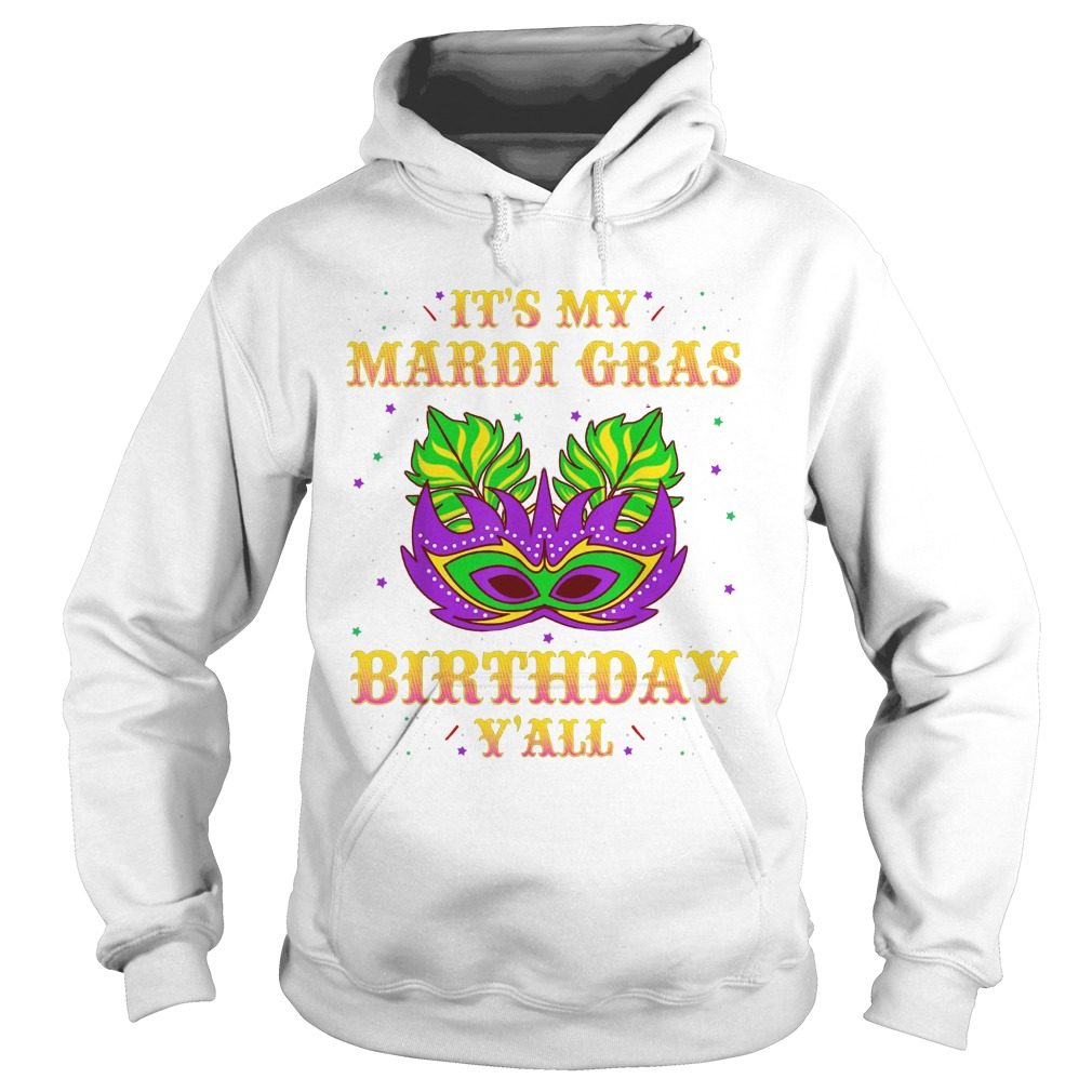New Orleans Party It's My Mardi Gras Birthday Y'all Hoodie