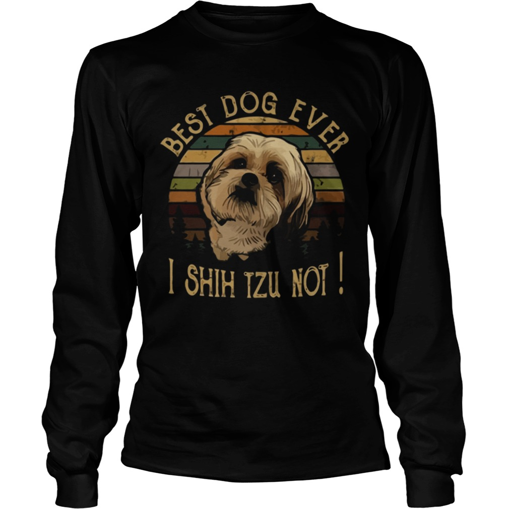 The Sunset Best Dog Ever I Shih Tzu Not Longsleeve Tee