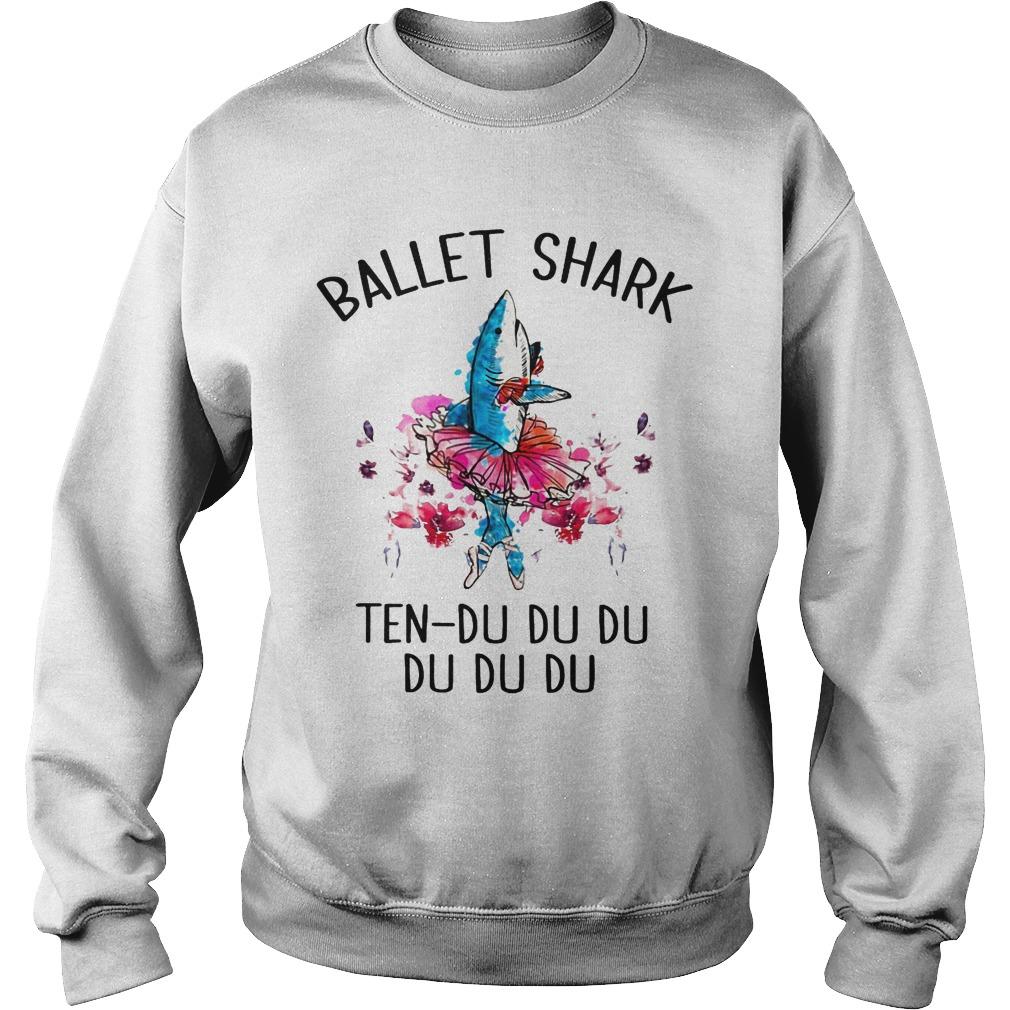 Ballet Shark Ten Du Du Du Du Du Du Shirt