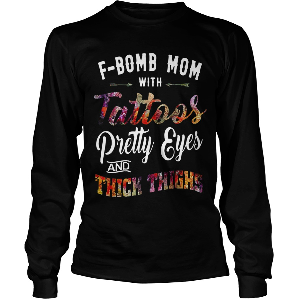 F Bomb With Tattoos Pretty Eyes And Thick Thighs Shirt