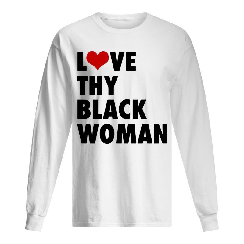 Love Thy Black Woman Longsleeve Tee