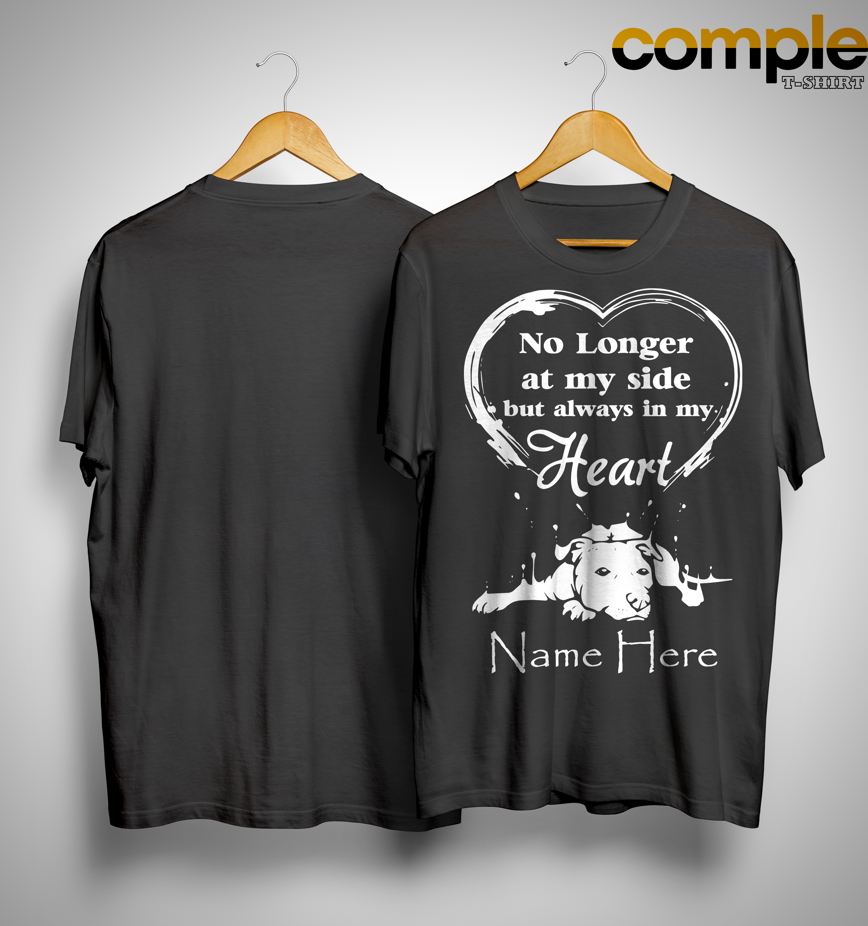 No Longer At My Side But Always In My Heart Name Here Shirt