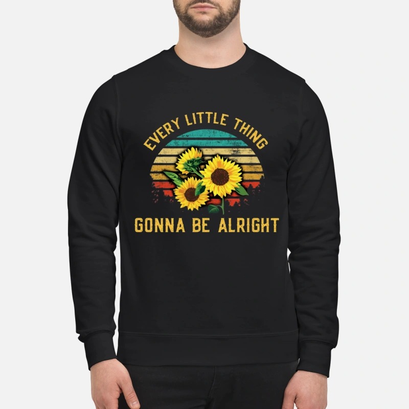 Sunflower Every Little Thing Is Gonna Be Alright Shirt
