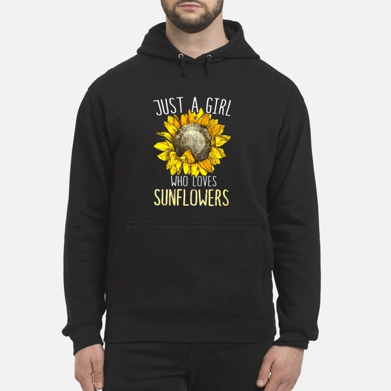 Sunflower Just A Girl Who Loves Sunflower Hoodie