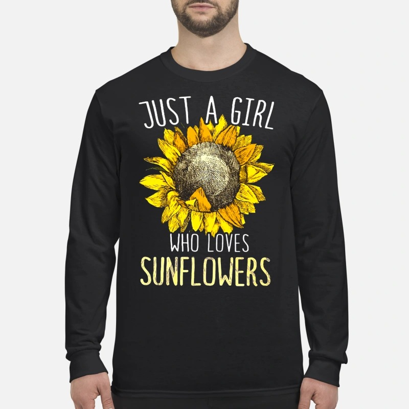Sunflower Just A Girl Who Loves Sunflower Longsleeve Tee