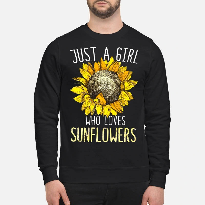 Sunflower Just A Girl Who Loves Sunflower Sweater