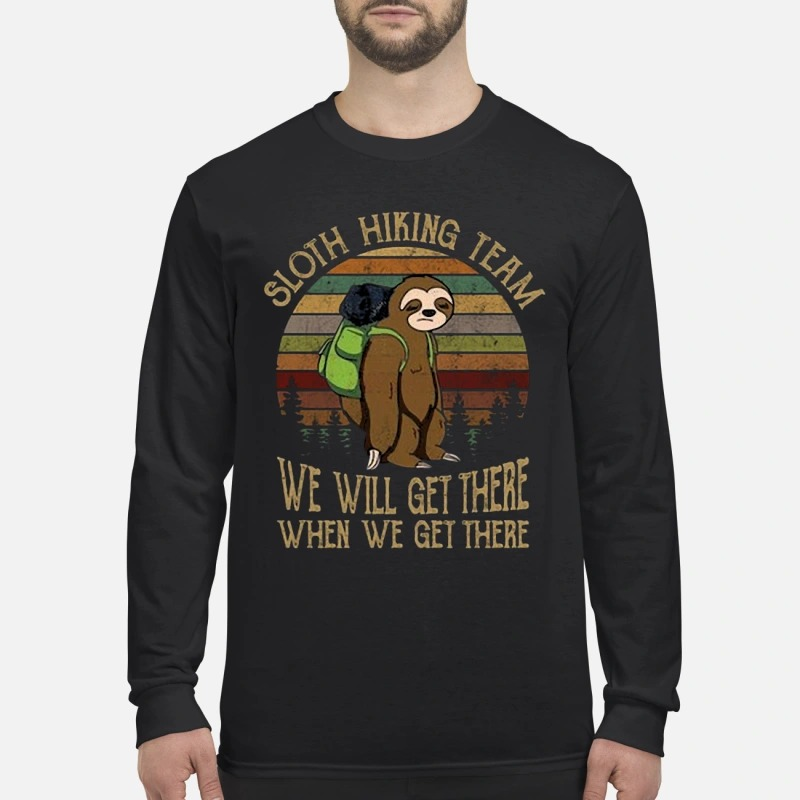 Sunset Sloth Hiking Team We Will Get There When We Get There Longsleeve Tee