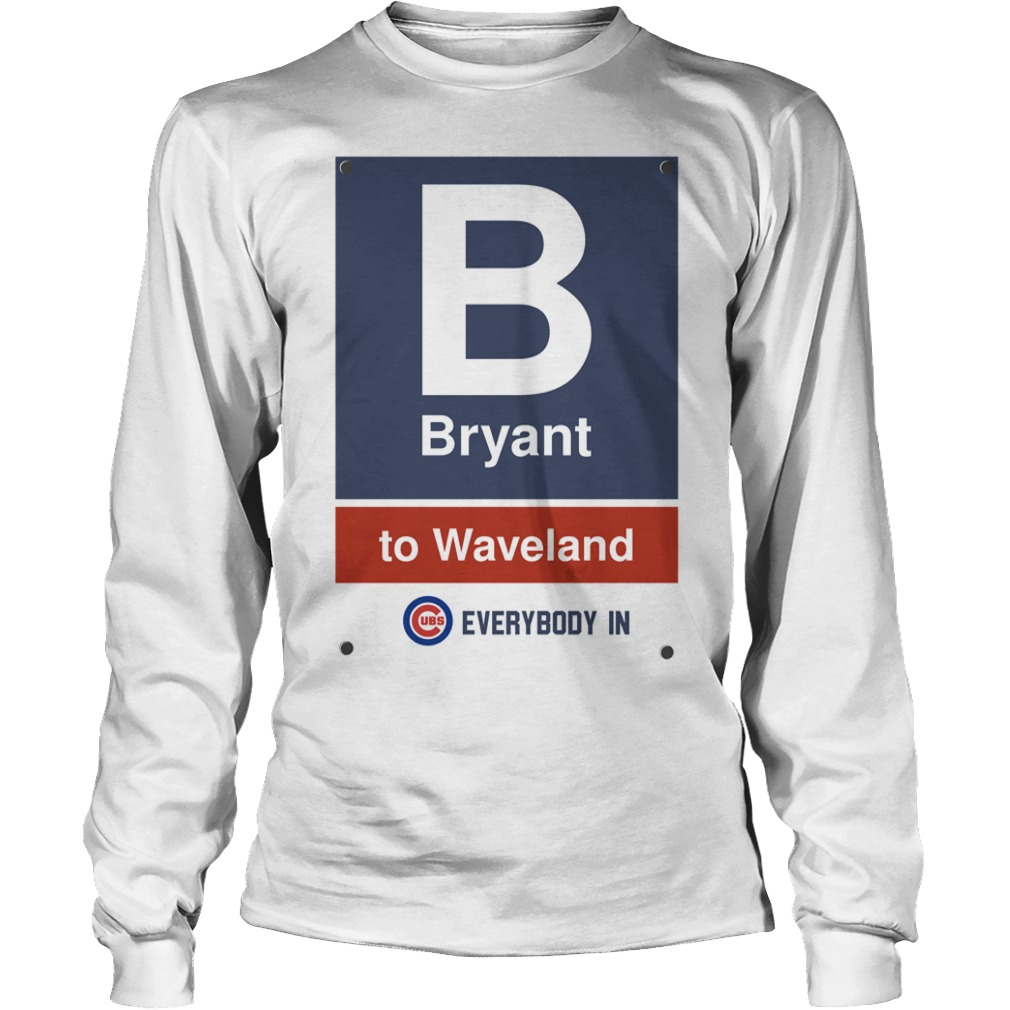 Chicago Cubs Bryant To Waveland Everybody In Shirt