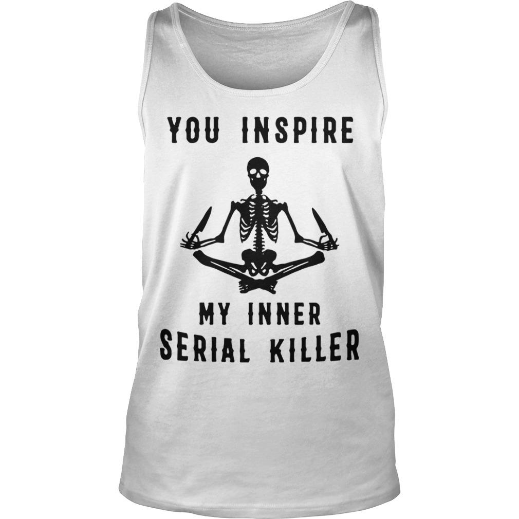 Skelington You Inspire My Inner Serial Killer Shirt