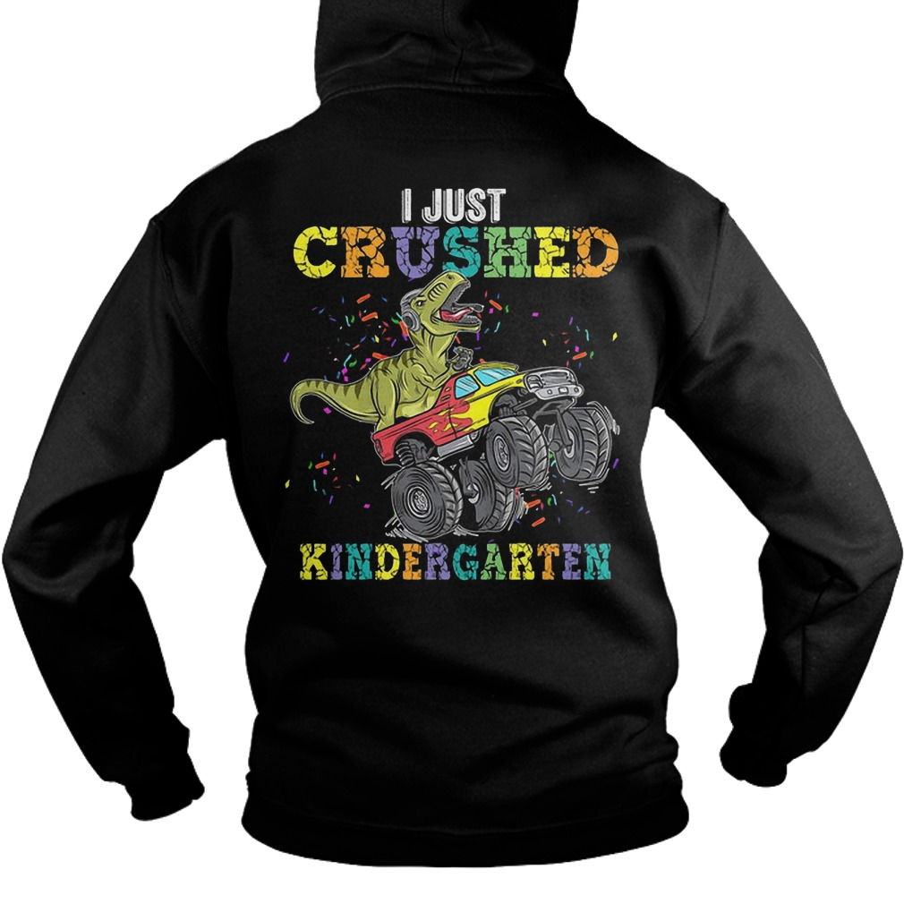 Dinosaur I Just Crushed Kinder Garten Hoodie
