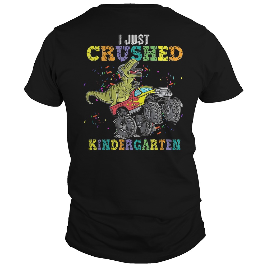 Dinosaur I Just Crushed Kinder Garten Shirt