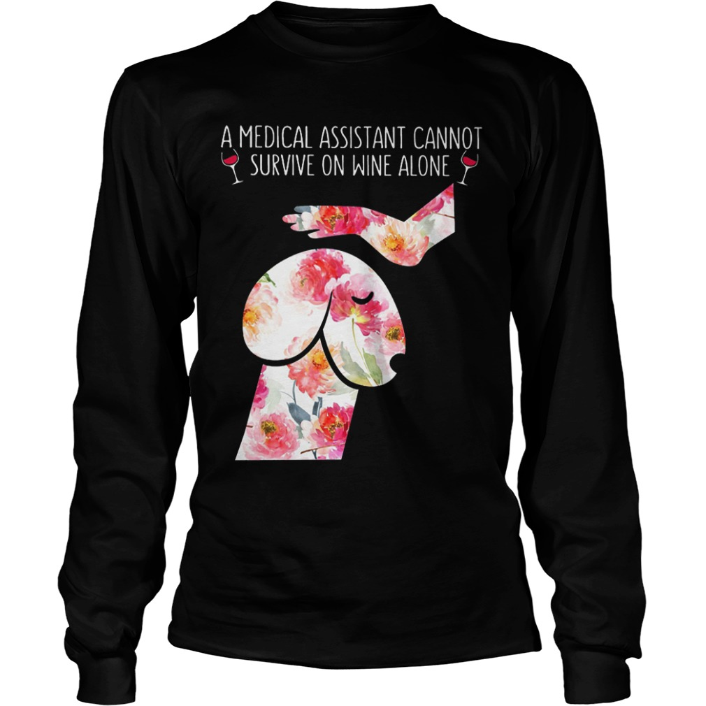 Floral Dog Dickhead A Medical Assistant Cannot Survive On Wine Alone Longsleeve Tee