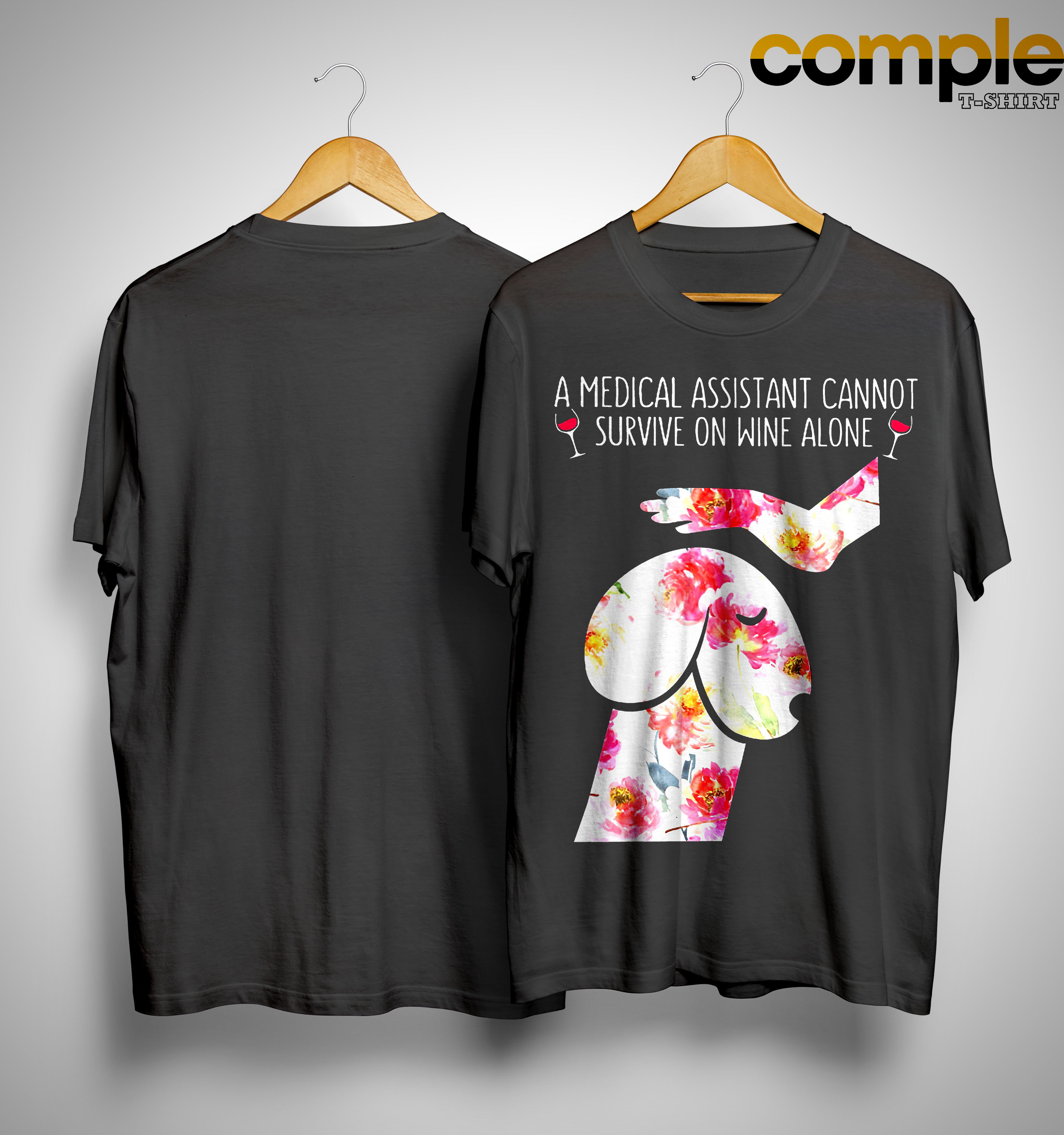 Floral Dog Dickhead A Medical Assistant Cannot Survive On Wine Alone Shirt