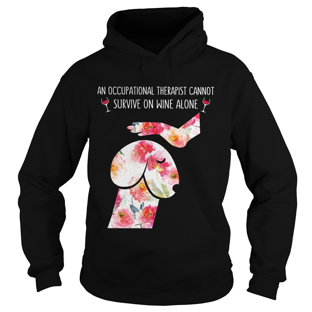 Floral Dog Dickhead An Occupational Therapist Cannot Survive On Wine Alone Hoodie