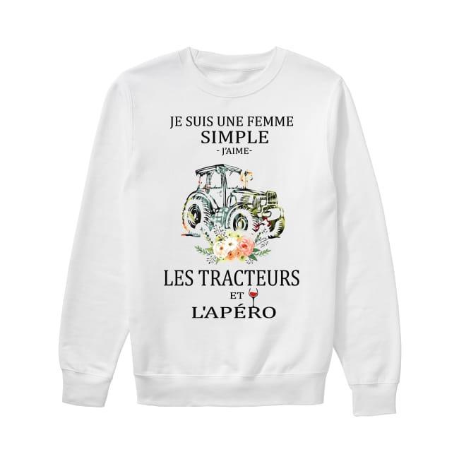 Flower Je Suis Une Femme Simple J'aime Les Tracteures Et L'apéro Sweater