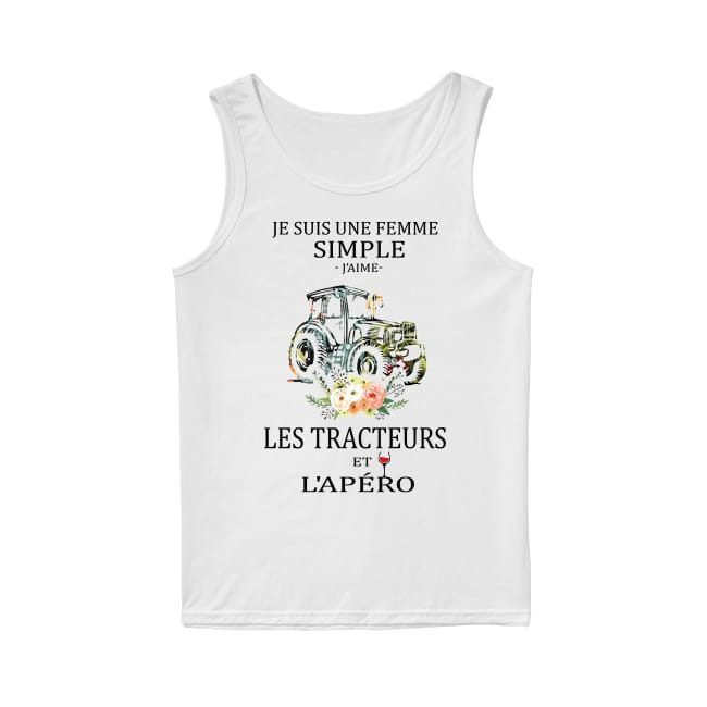 Flower Je Suis Une Femme Simple J'aime Les Tracteures Et L'apéro Tank Top