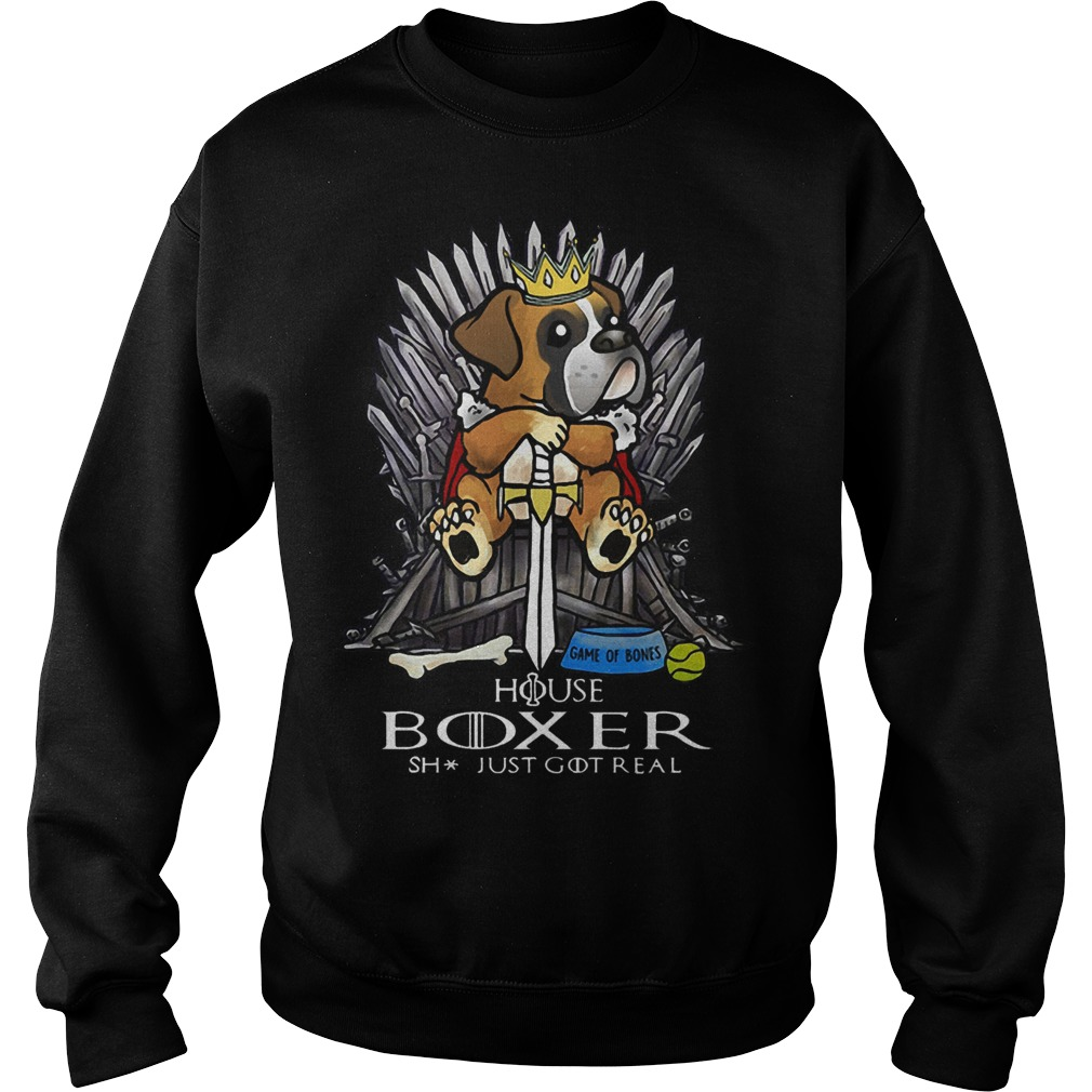 Game Of Bones House Boxer Shit Just Got Real Sweater