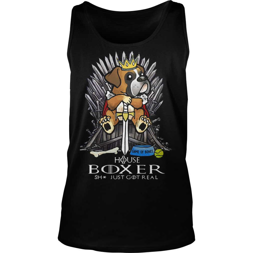 Game Of Bones House Boxer Shit Just Got Real Tank Top