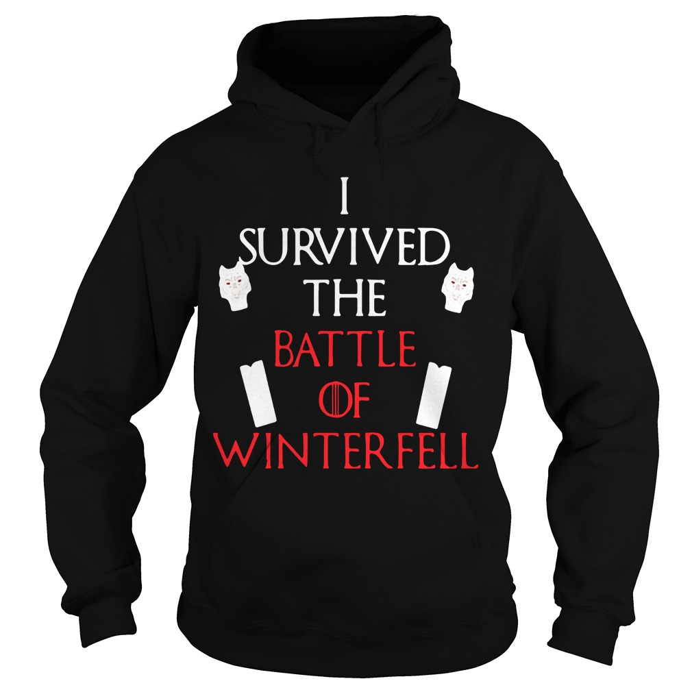 I Survived The Battle Of Winterfell Game Of Thrones Hoodie