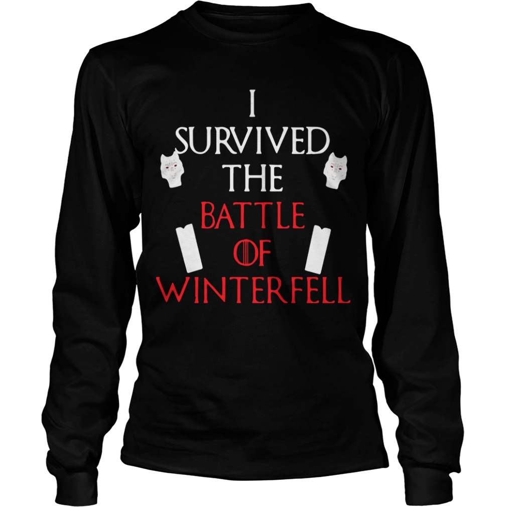 I Survived The Battle Of Winterfell Game Of Thrones Longsleeve Tee