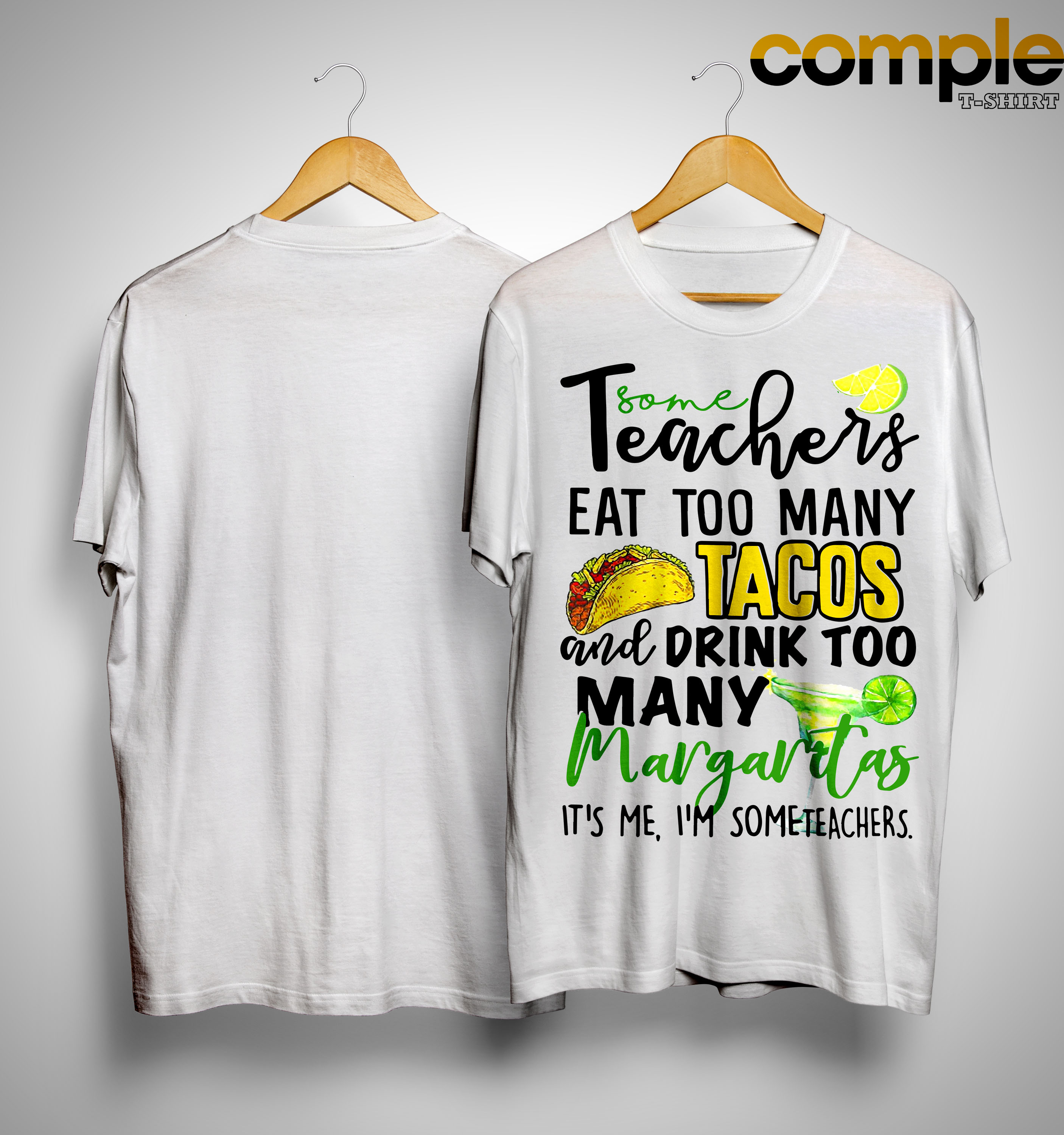 Some Teachers Eat Too Many Tacos And Drink Too Many Margaritas Shirt