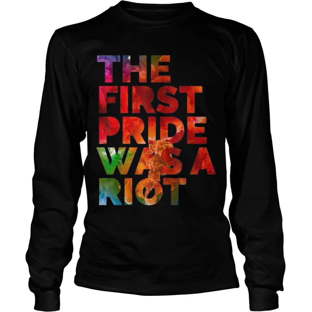 The First Pride Was A Riot Longsleeve Tee