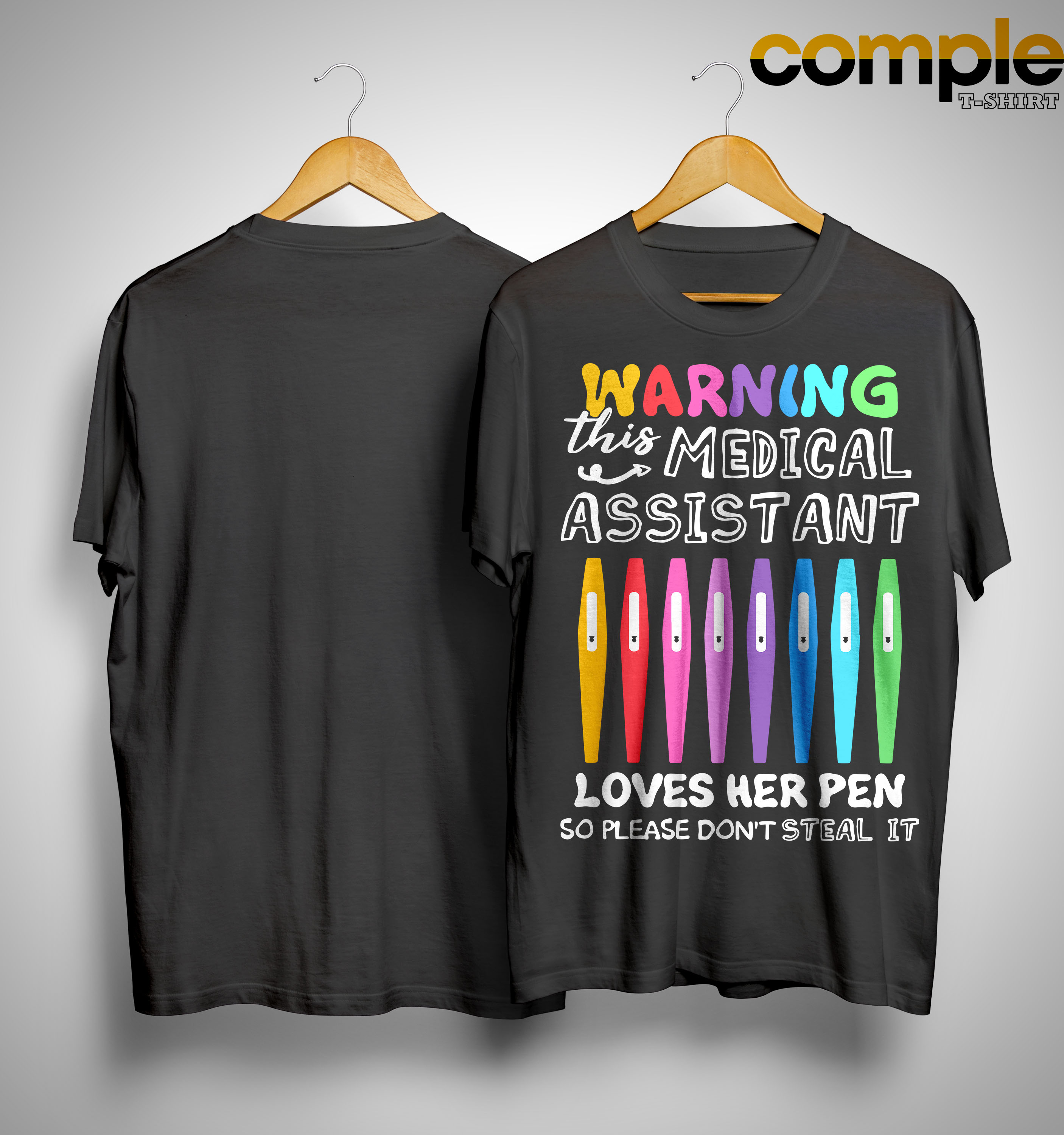 Warning This Medical Assistant Loves Her Pen So Please Don't Steal It Shirt