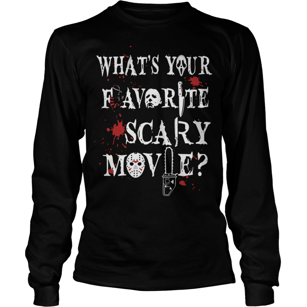 What's Your Favorite Scary Movie Longsleeve Tee