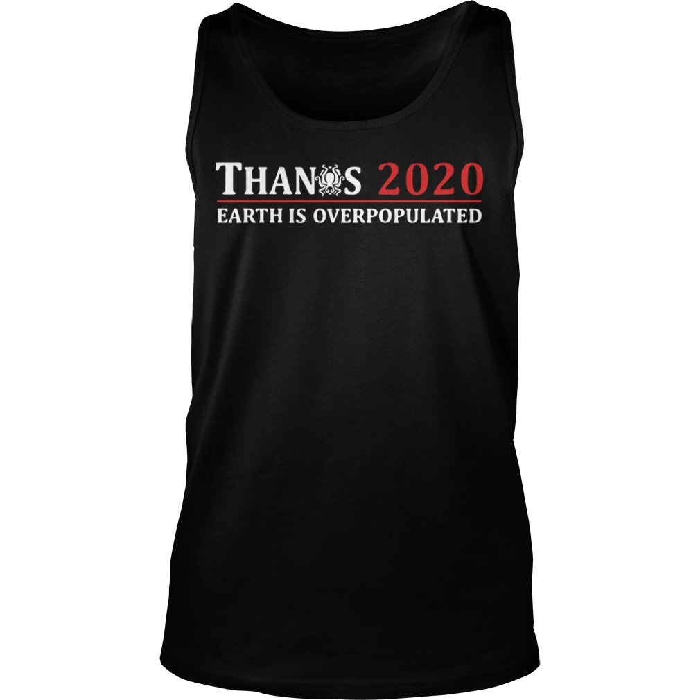 Avengers Thanos 2020 Earth Is Overpopulated Tank Top