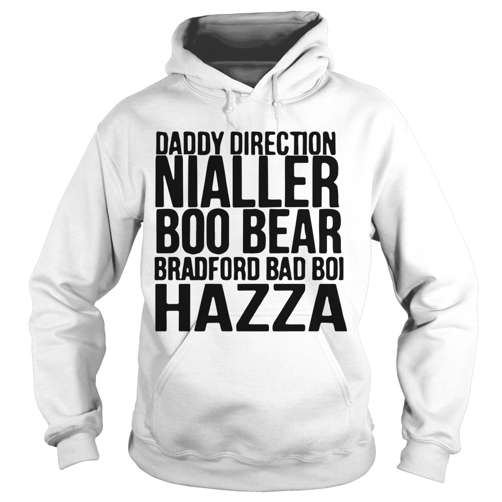 Daddy Direction Nialler Boo Bear Brabford Bad Boi Hazza Hoodie