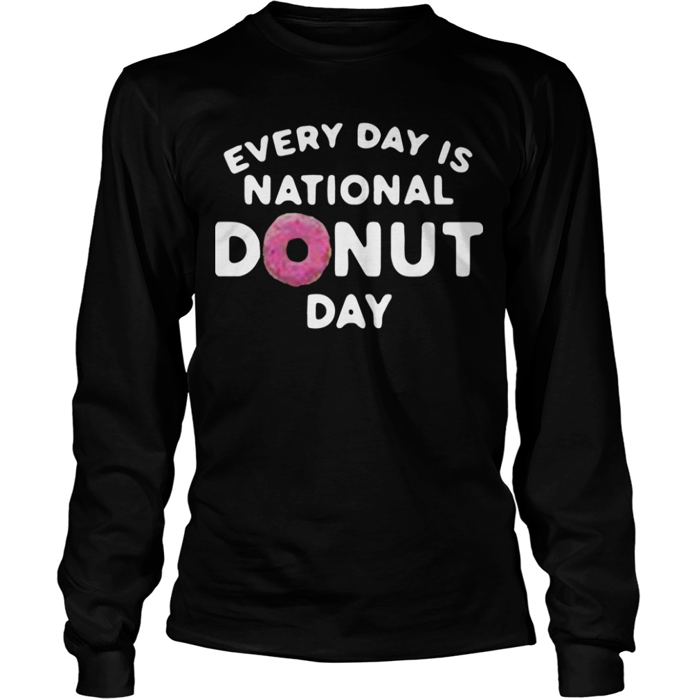 Every Day Is National Donut Day Longsleeve Tee