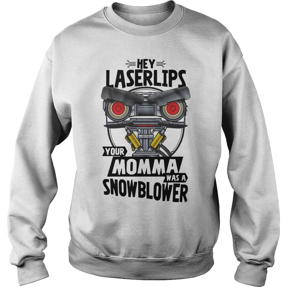 Hey Laserlips Your Momma Was A Snowblower Sweater