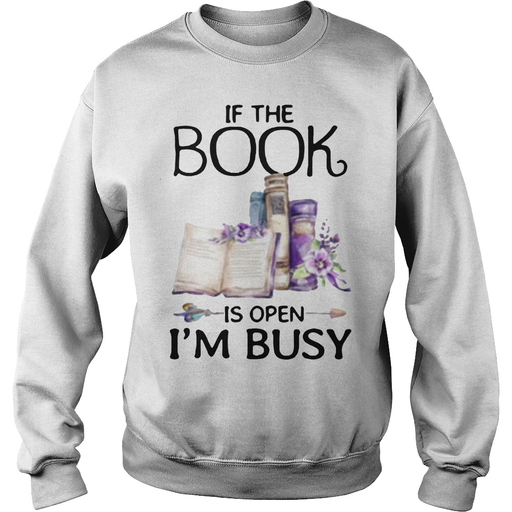 If The Book Is Open I'm Busy Sweater