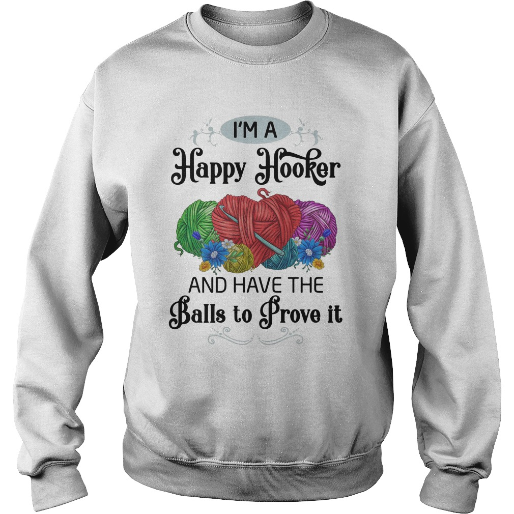 I'm A Happy Hooker And Have The Balls To Prove It Sweater