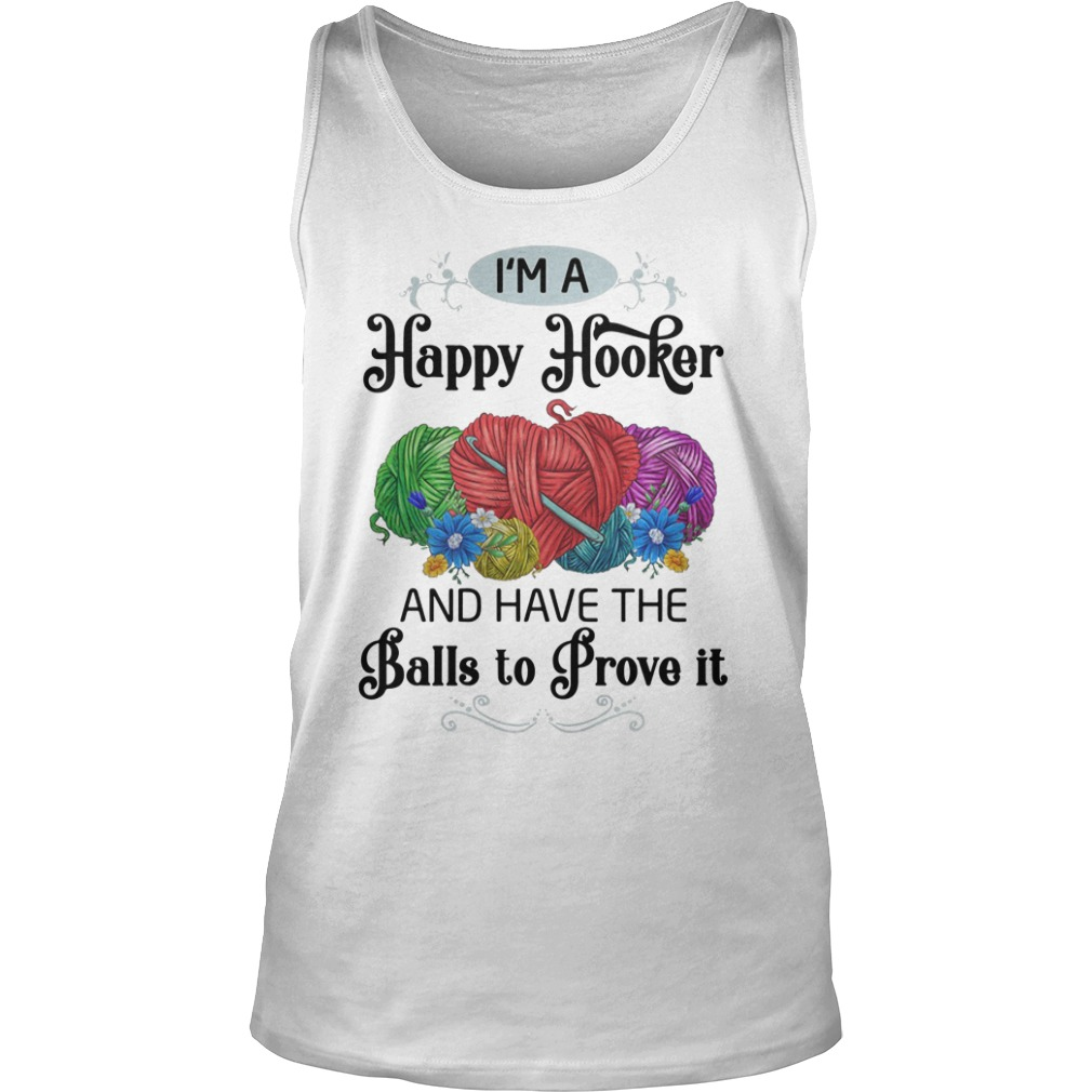 I'm A Happy Hooker And Have The Balls To Prove It Tank Top
