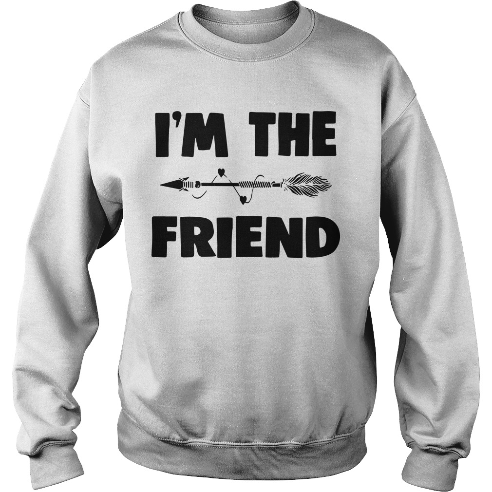 I'm The Friend Sweater