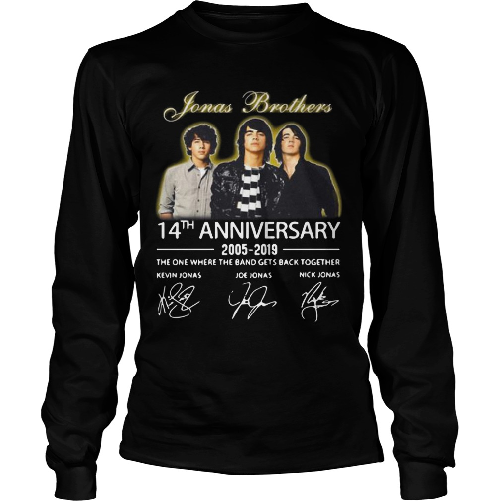 Jonas Brothers 14th Anniversary 2005 2019 The One Where The Band Gets Back Together Longsleeve Tee