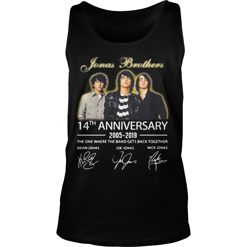 Jonas Brothers 14th Anniversary 2005 2019 The One Where The Band Gets Back Together Tank Top