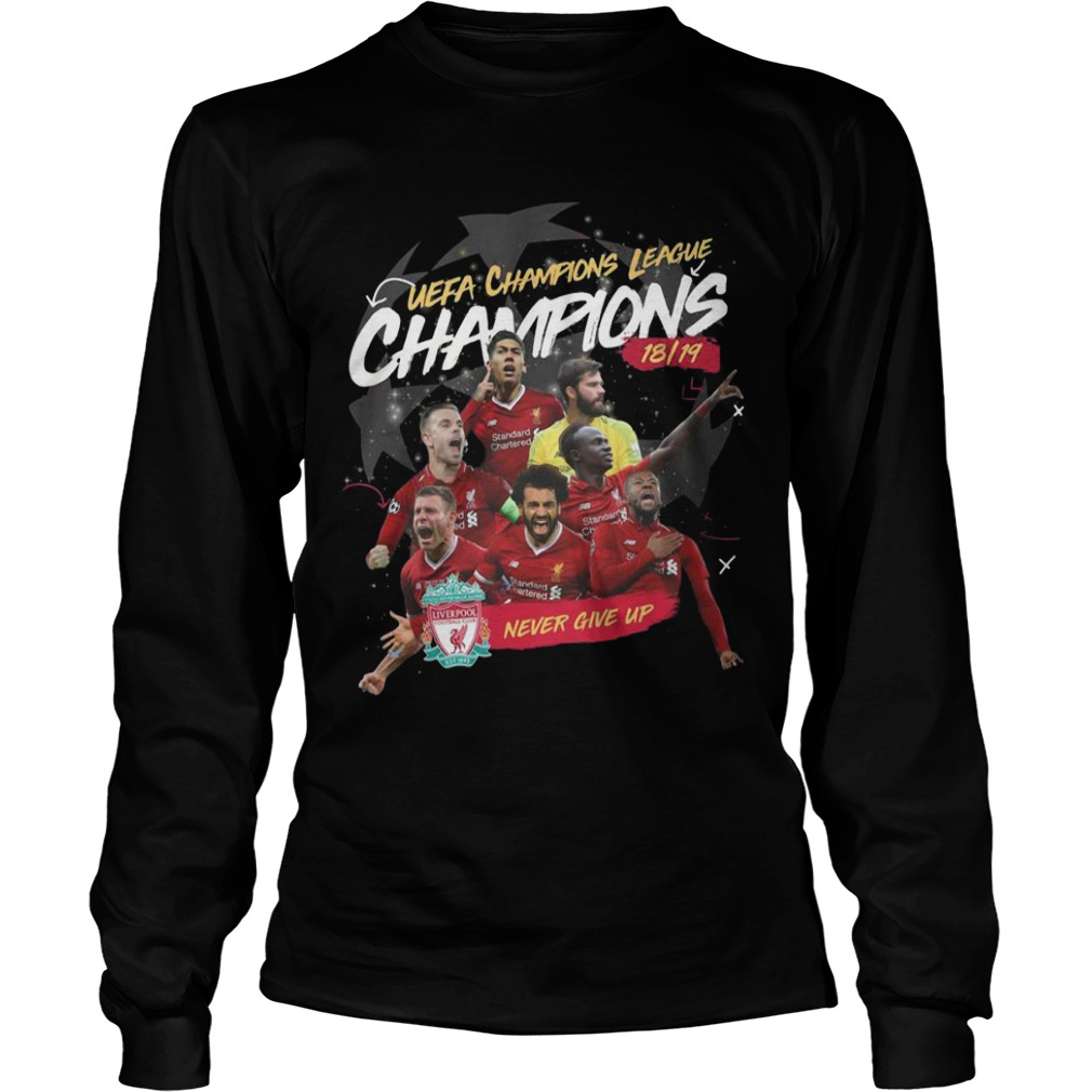 Liverpool Uefa Champions League Champions 18 19 Never Give Up Longsleeve Tee