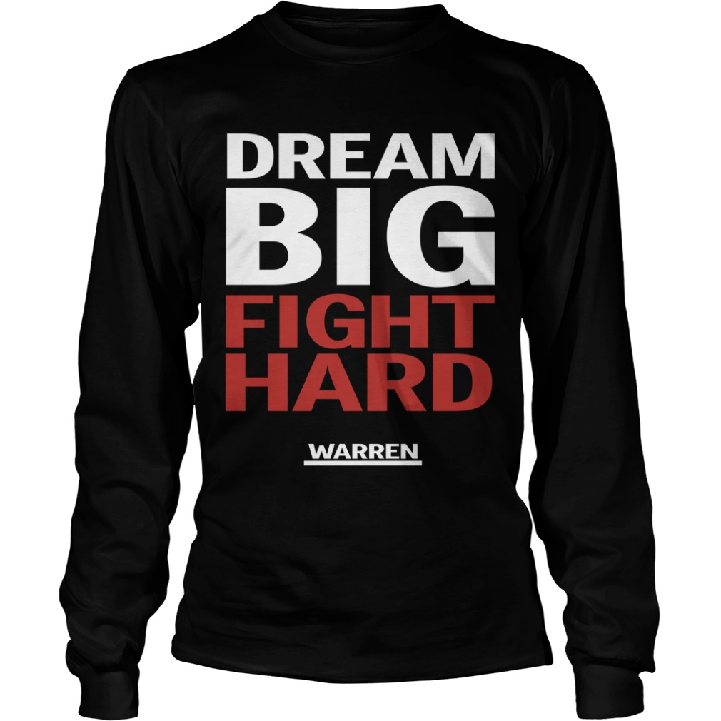 Louis Peitzman Dream Big Fight Hard Warren Longsleeve Tee