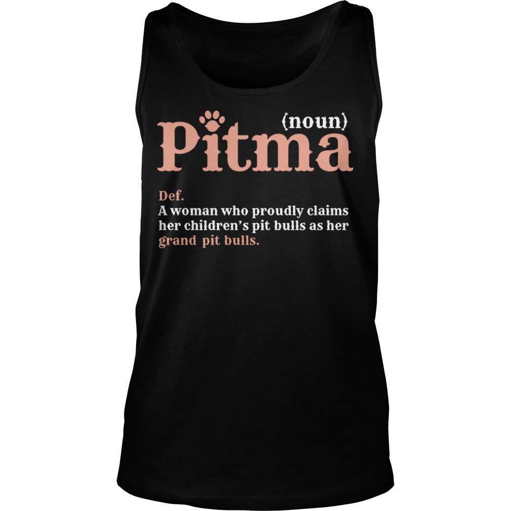 Pitma A Woman Who Proudly Claims Her Children's Pit Bulls As Her Grand Pit Bulls Tank Top