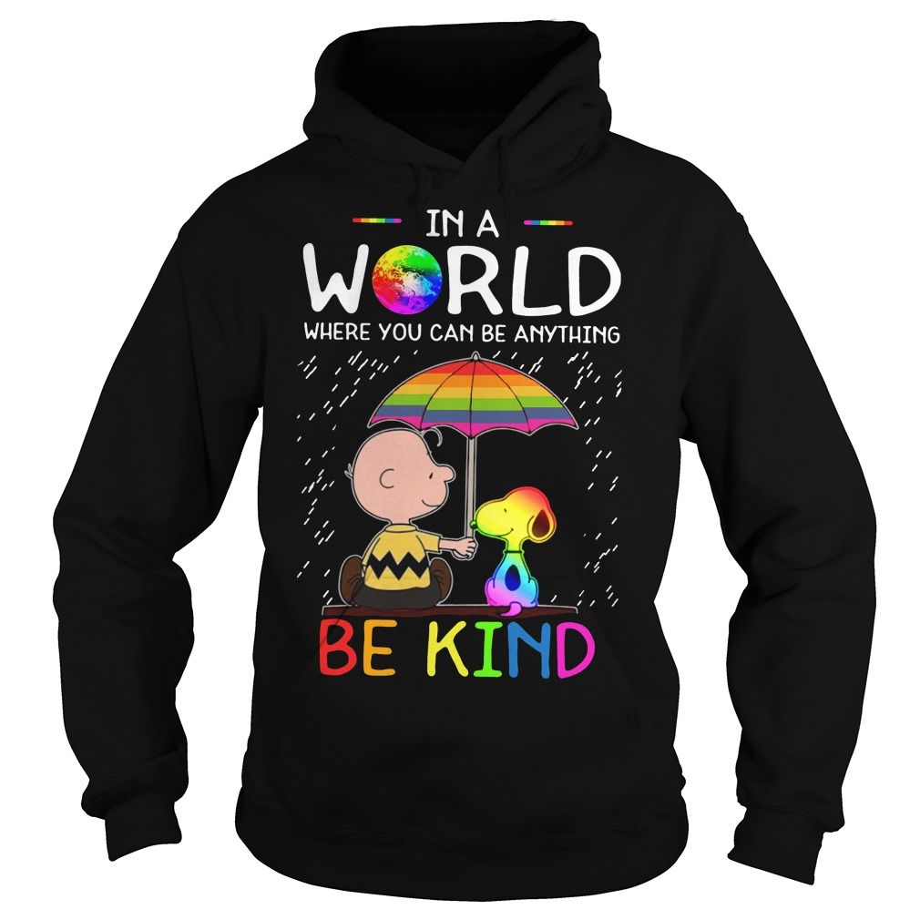 Pride Month Charlie And Snoopy In A World Where You Can Be Anything Be Kind Hoodie