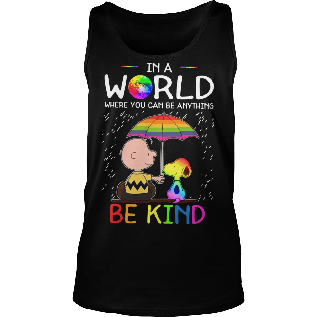 Pride Month Charlie And Snoopy In A World Where You Can Be Anything Be Kind Tank Top