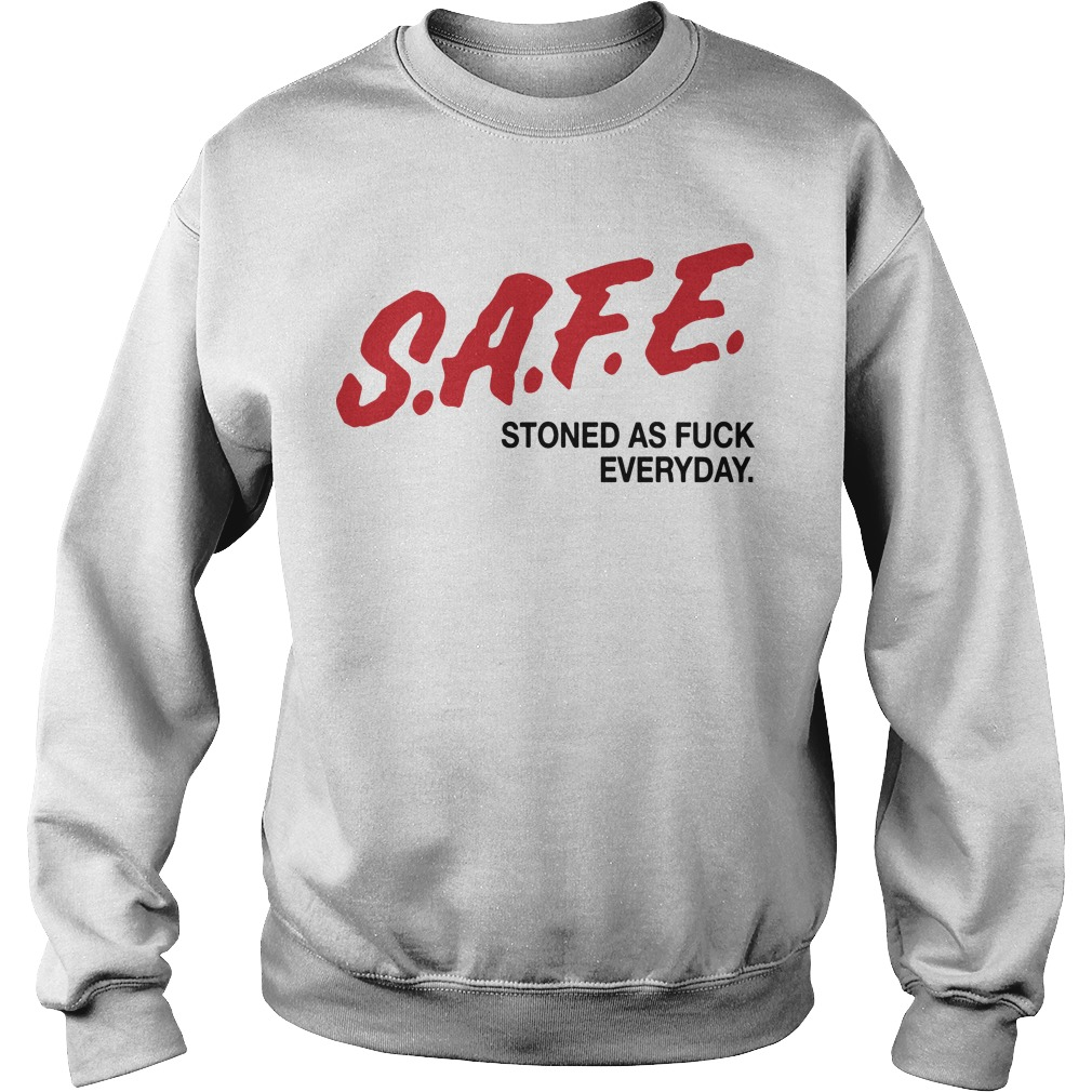 Safe Stoned As Fuck Everyday Sweater
