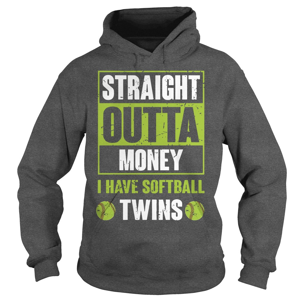 Straight Outta Money I Have Softball Twins Hoodie