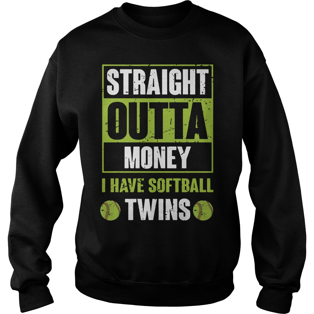 Straight Outta Money I Have Softball Twins Sweater